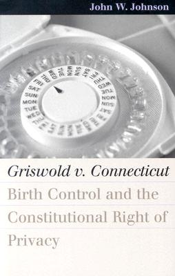Griswold V. Connecticut By Johnson, John W.